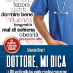 """I libri dei nostri Soci     """"Dottore mi dica"""". Le risposte dei grandi medici italiani a 100 comuni interrogativi sulla salute in un vademecum di Edoardo Rosati"""